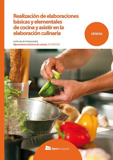 Realización de elaboraciones básicas y elementales de cocina y asistir en la elaboración culinaria